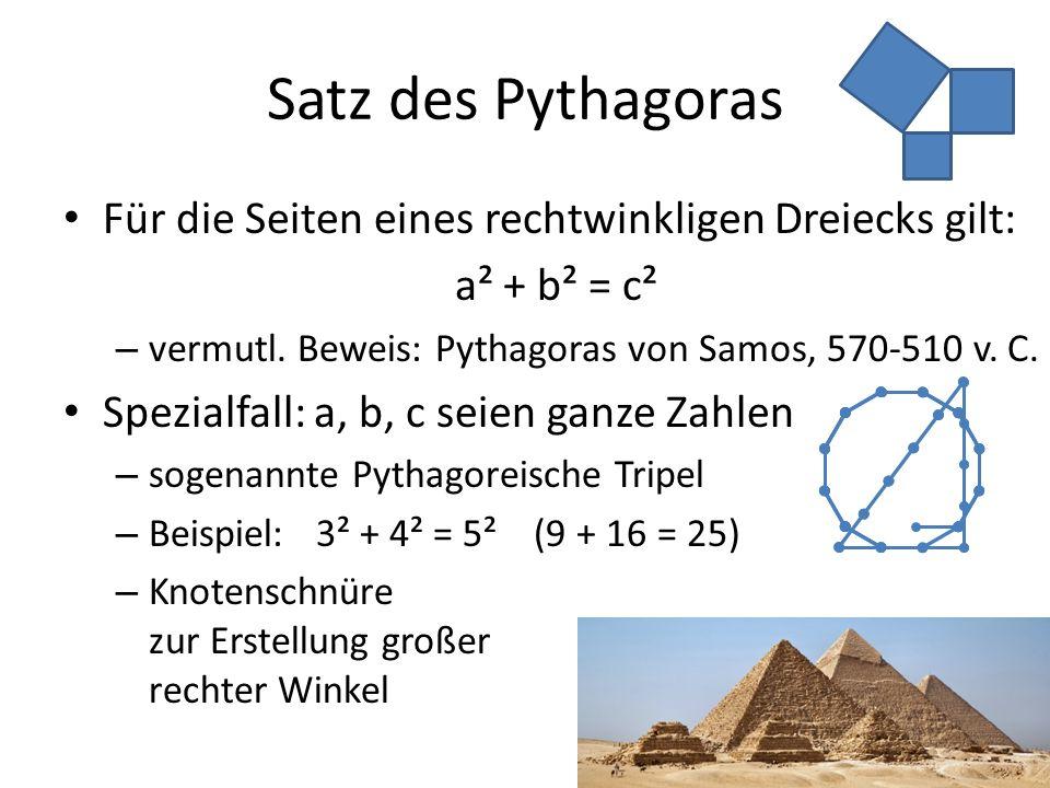Satz des Pythagoras Für die Seiten eines rechtwinkligen Dreiecks gilt: a² + b² = c² – vermutl.
