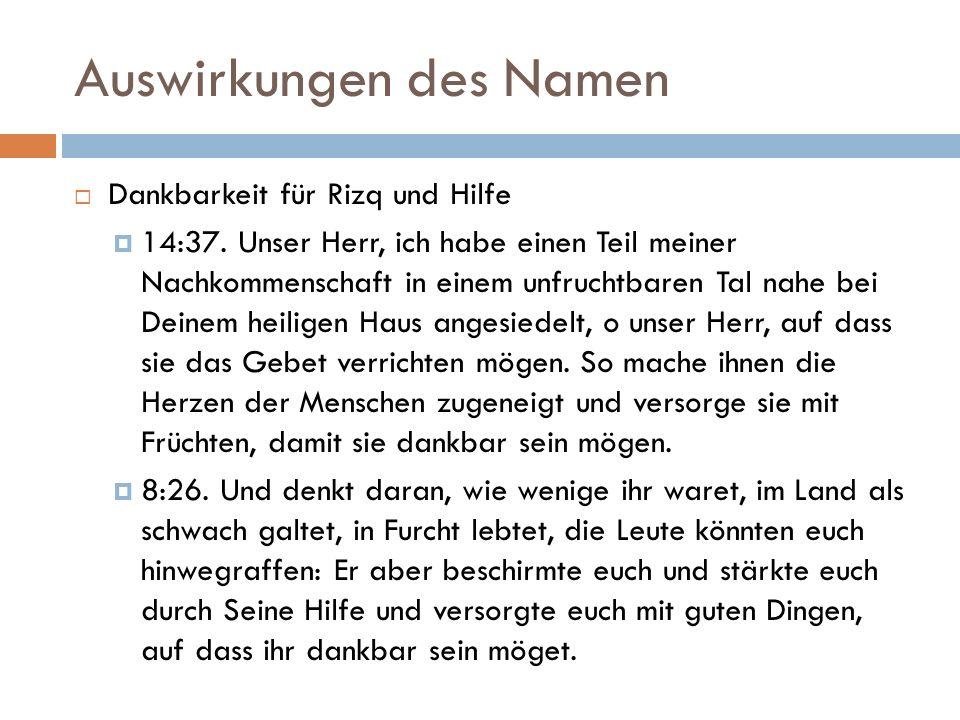 Auswirkungen des Namen  Dankbarkeit für Rizq und Hilfe  14:37. Unser Herr, ich habe einen Teil meiner Nachkommenschaft in einem unfruchtbaren Tal na