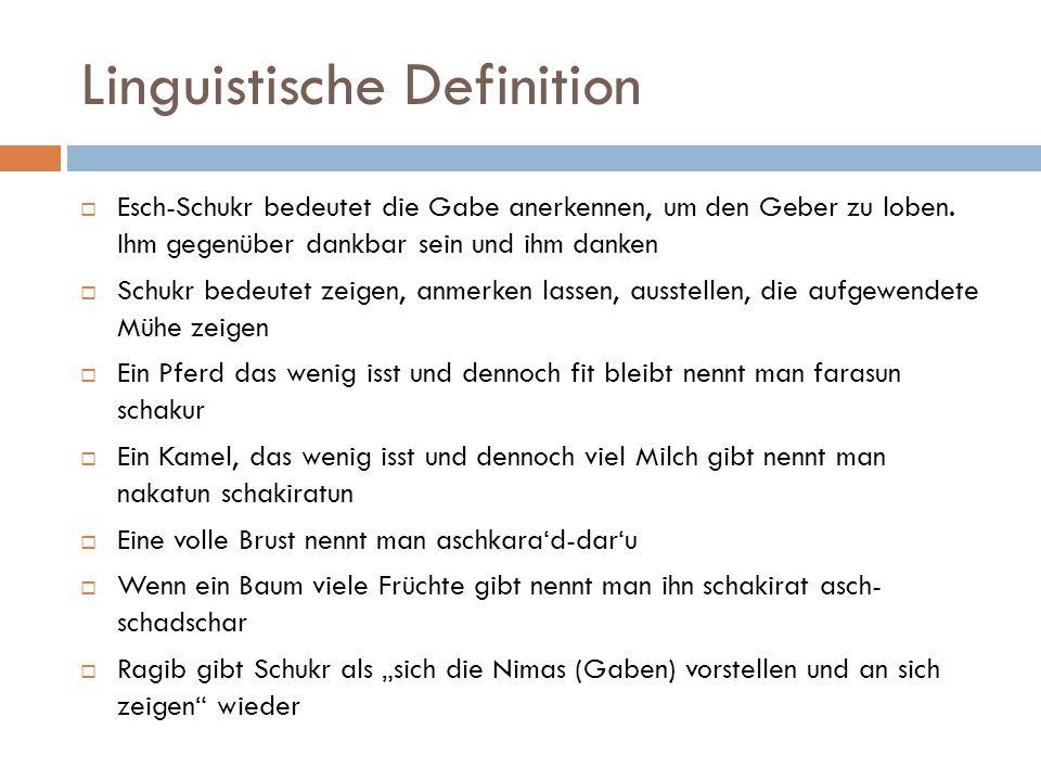 Linguistische Definition  Esch-Schukr bedeutet die Gabe anerkennen, um den Geber zu loben. Ihm gegenüber dankbar sein und ihm danken  Schukr bedeute