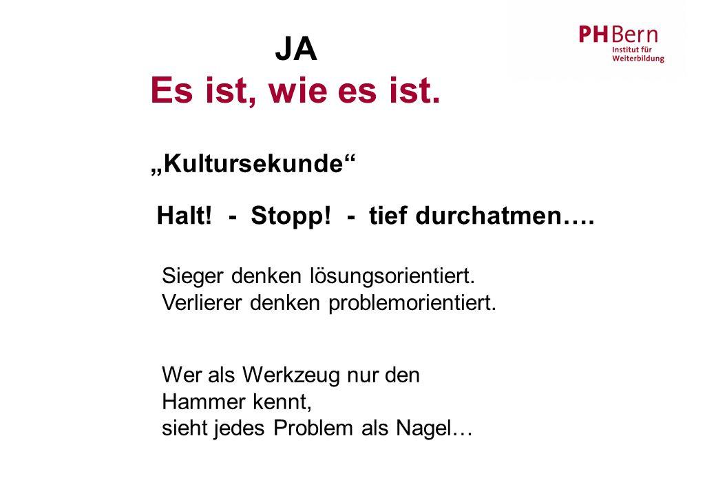 """""""Kultursekunde JA Es ist, wie es ist. Halt. - Stopp."""