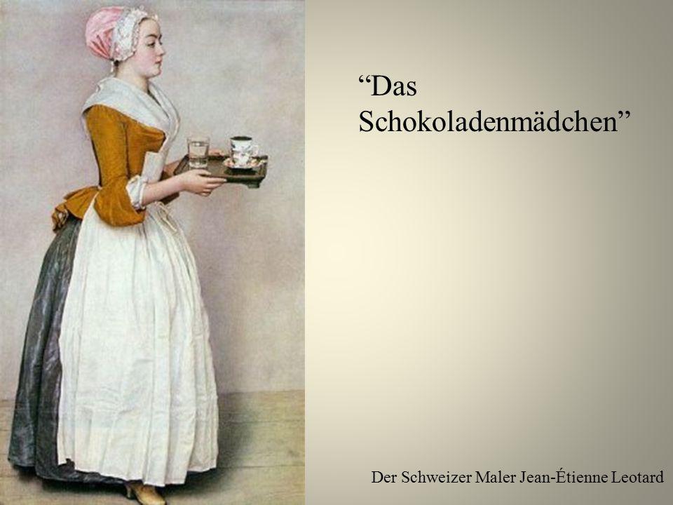 """""""Das Schokoladenmädchen"""" Der Schweizer Maler Jean-Étienne Leotard"""