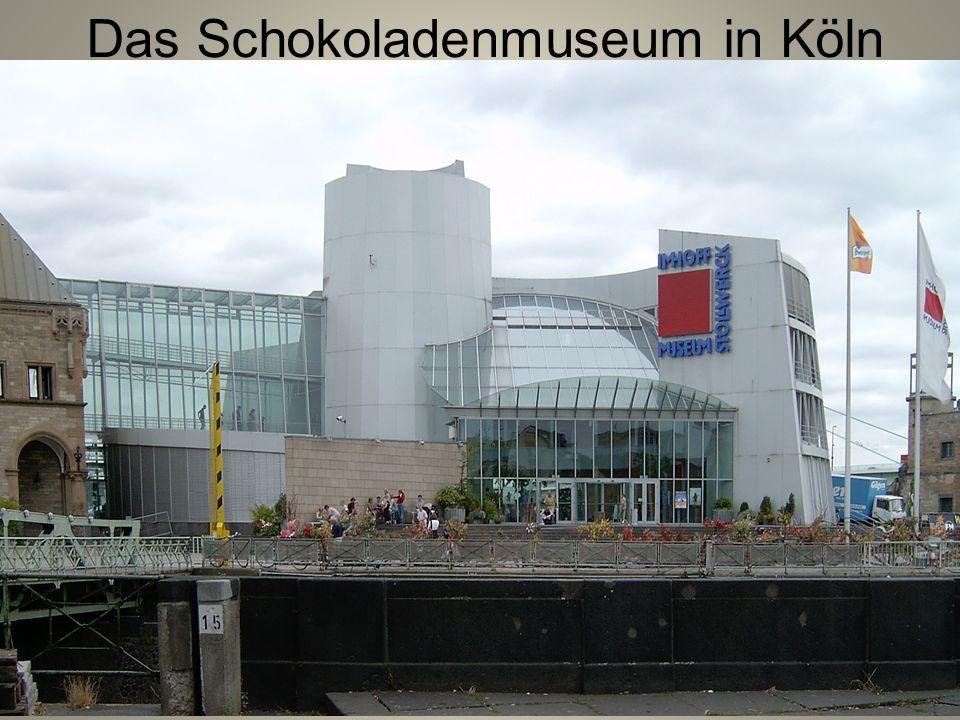 Das Schokoladenmuseum in Köln
