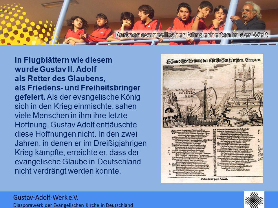 In Flugblättern wie diesem wurde Gustav II. Adolf als Retter des Glaubens, als Friedens- und Freiheitsbringer gefeiert. Als der evangelische König sic