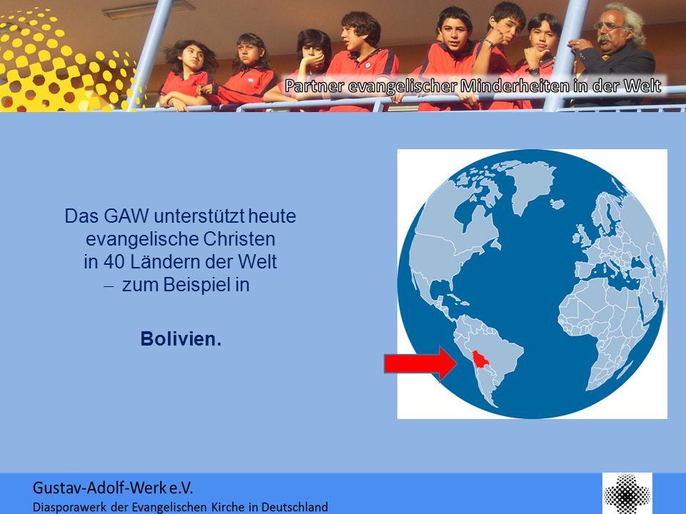 Das GAW unterstützt heute evangelische Christen in 40 Ländern der Welt ̶ zum Beispiel in Bolivien.