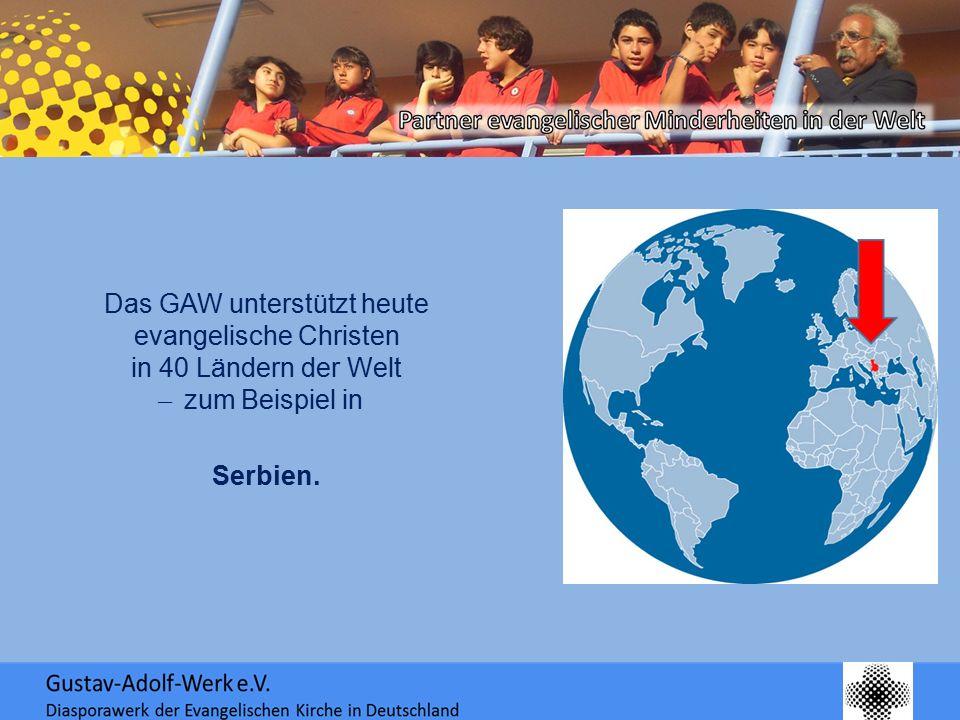 Das GAW unterstützt heute evangelische Christen in 40 Ländern der Welt ̶ zum Beispiel in Serbien.
