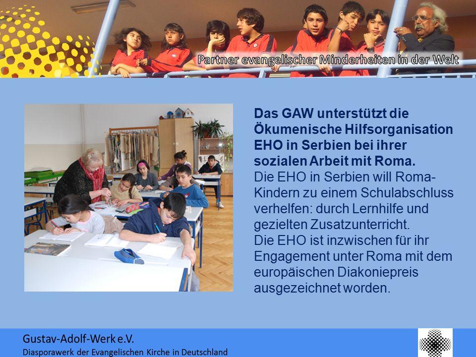 Das GAW unterstützt die Ökumenische Hilfsorganisation EHO in Serbien bei ihrer sozialen Arbeit mit Roma. Die EHO in Serbien will Roma- Kindern zu eine