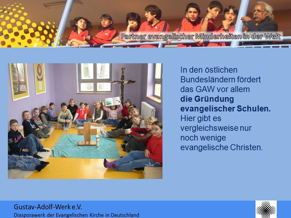 In den östlichen Bundesländern fördert das GAW vor allem die Gründung evangelischer Schulen. Hier gibt es vergleichsweise nur noch wenige evangelische