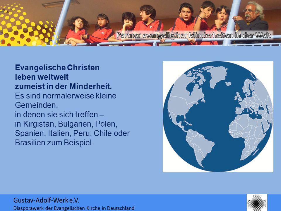 Evangelische Christen leben weltweit zumeist in der Minderheit.