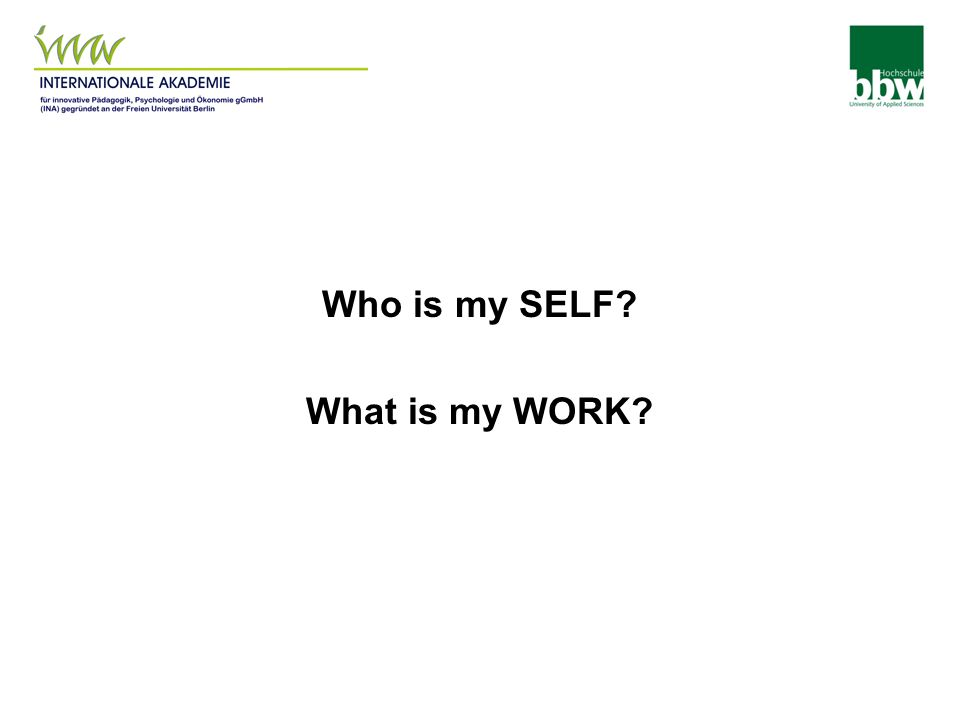 Who is my SELF What is my WORK