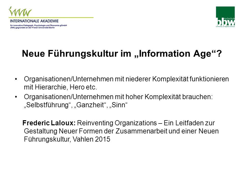 """Neue Führungskultur im """"Information Age""""? Organisationen/Unternehmen mit niederer Komplexität funktionieren mit Hierarchie, Hero etc. Organisationen/U"""