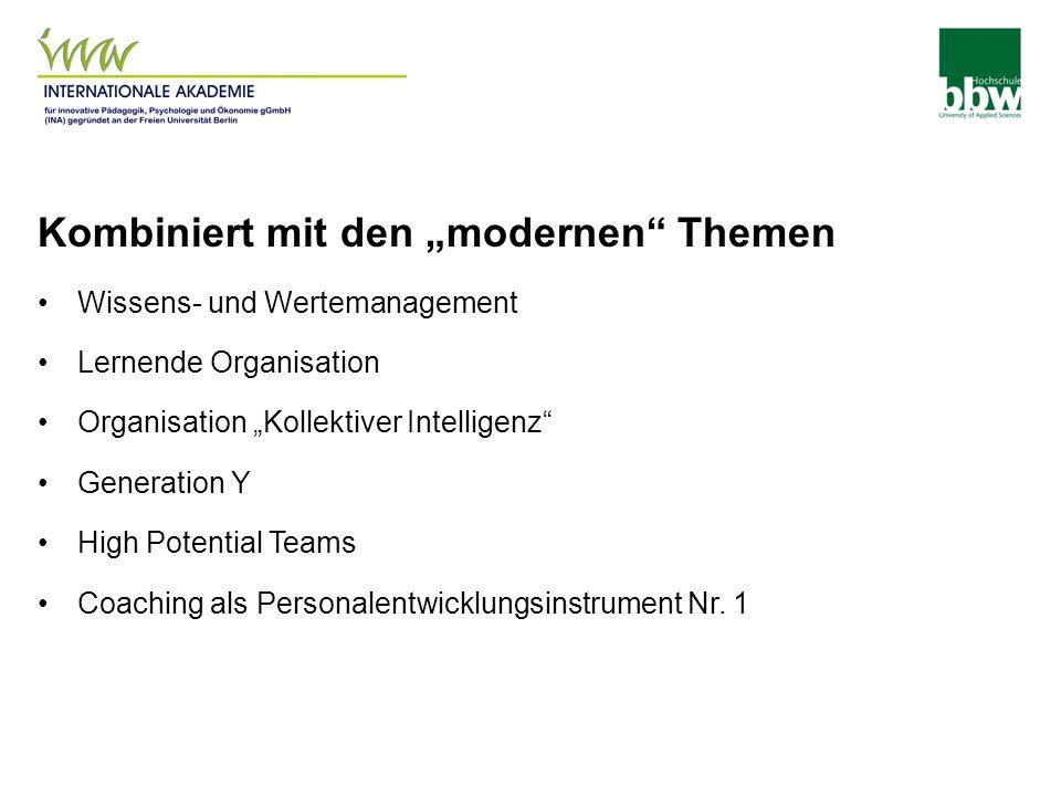 """Kombiniert mit den """"modernen"""" Themen Wissens- und Wertemanagement Lernende Organisation Organisation """"Kollektiver Intelligenz"""" Generation Y High Poten"""