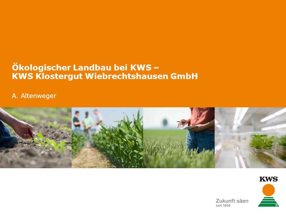 Ökologischer Landbau bei KWS – KWS Klostergut Wiebrechtshausen GmbH A. Altenweger