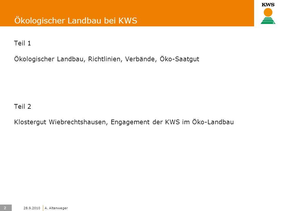 13 KWS UK-LT/HO A.Altenweger 28.9.2010 Fruchtfolge auf dem KWS Klostergut Wiebrechtshausen 1.