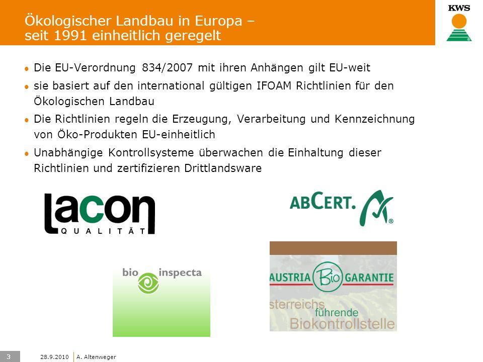3 KWS UK-LT/HO A. Altenweger 28.9.2010 Ökologischer Landbau in Europa – seit 1991 einheitlich geregelt Die EU-Verordnung 834/2007 mit ihren Anhängen g