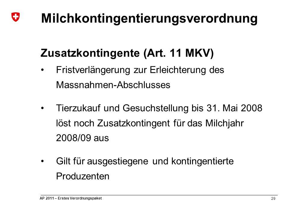 29 AP 2011 – Erstes Verordnungspaket Milchkontingentierungsverordnung Zusatzkontingente (Art.