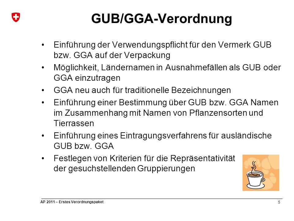 5 AP 2011 – Erstes Verordnungspaket GUB/GGA-Verordnung Einführung der Verwendungspflicht für den Vermerk GUB bzw.
