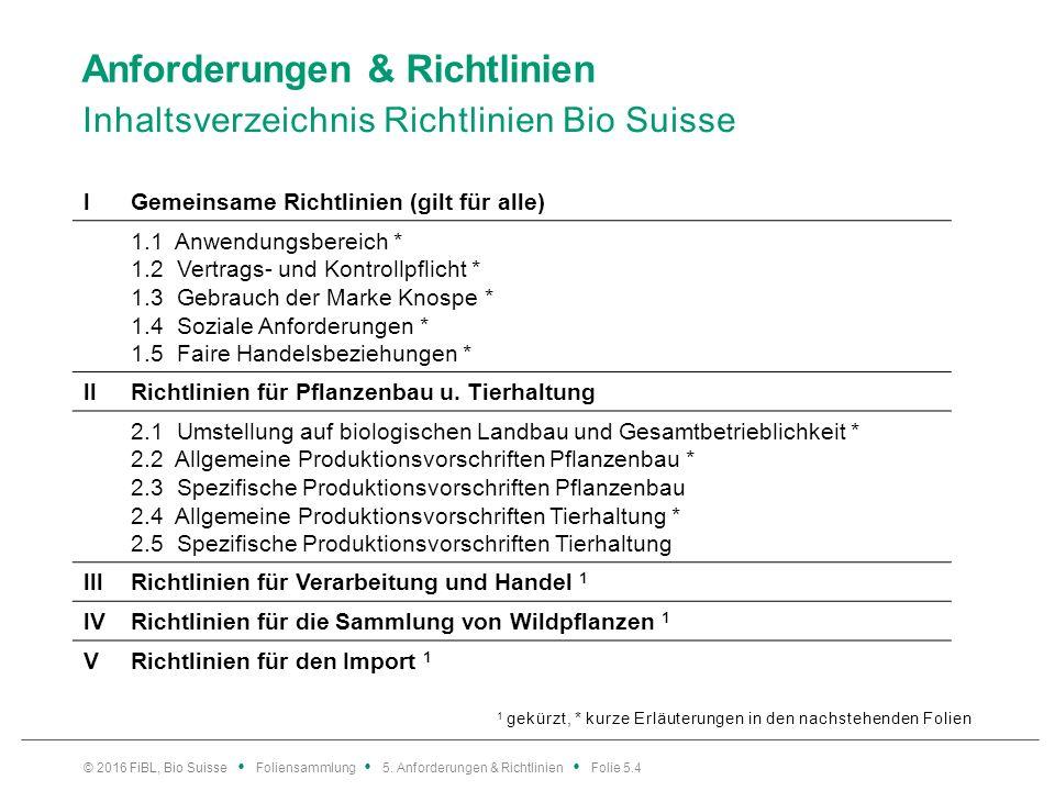 l Gemeinsame Richtlinien 1.1 Anwendungsbereich Bild: Bio Suisse Richtlinien von Bio Suisse gelten für alle Produkte, die unter der Knospe vermarktet oder deklariert werden bzw.