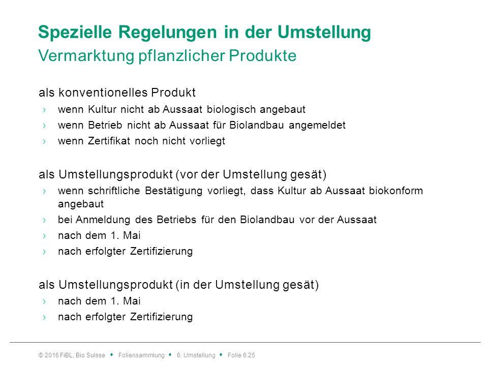 Spezielle Regelungen in der Umstellung Vermarktung pflanzlicher Produkte als konventionelles Produkt ›wenn Kultur nicht ab Aussaat biologisch angebaut