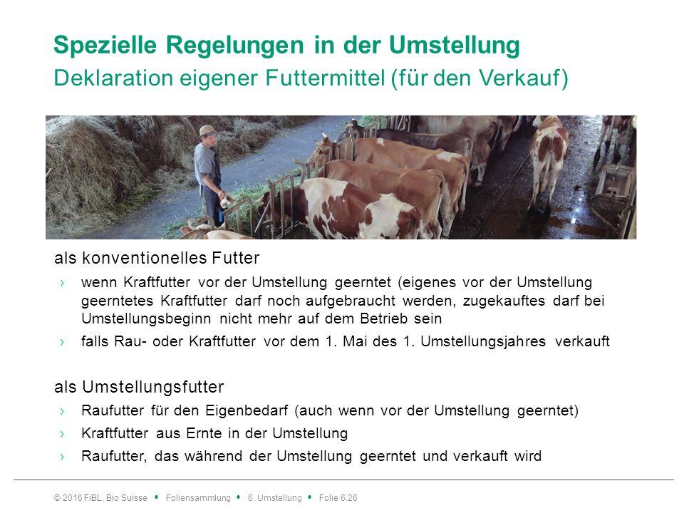 Spezielle Regelungen in der Umstellung Deklaration eigener Futtermittel (für den Verkauf) als konventionelles Futter ›wenn Kraftfutter vor der Umstell