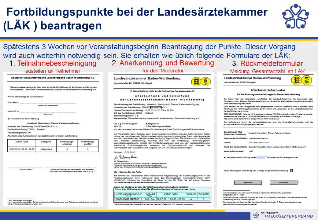 Fortbildungspunkte bei der Landesärztekammer (LÄK ) beantragen Spätestens 3 Wochen vor Veranstaltungsbeginn Beantragung der Punkte.