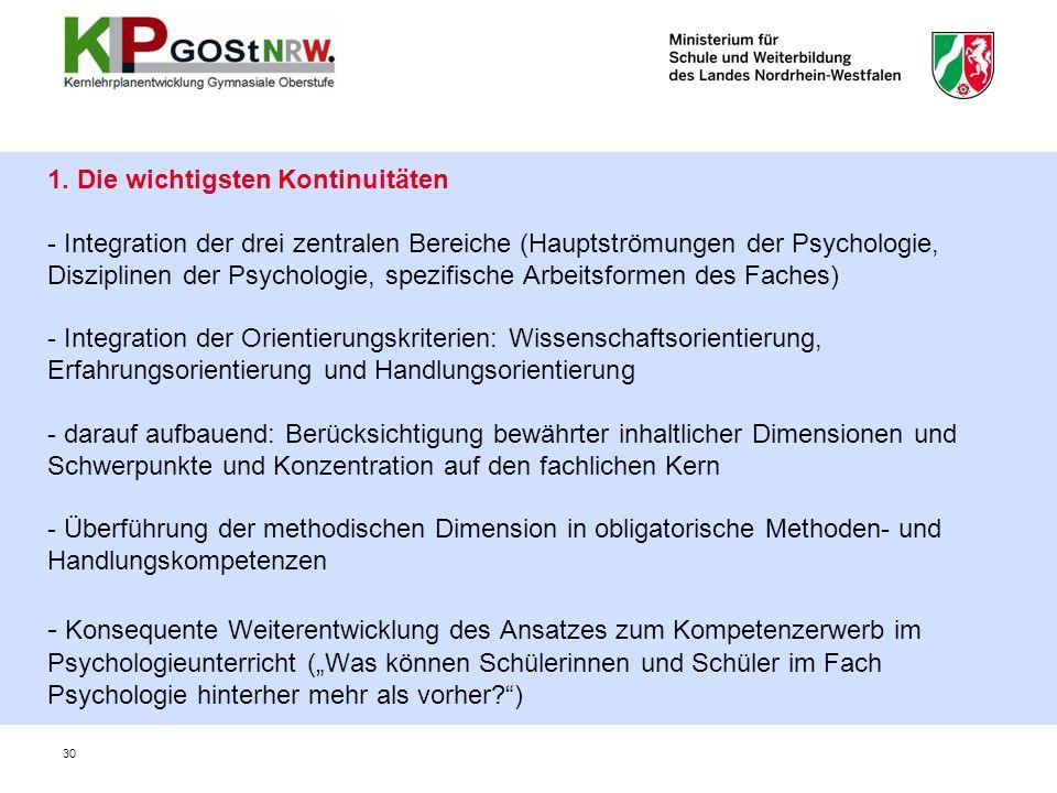1. Die wichtigsten Kontinuitäten - Integration der drei zentralen Bereiche (Hauptströmungen der Psychologie, Disziplinen der Psychologie, spezifische