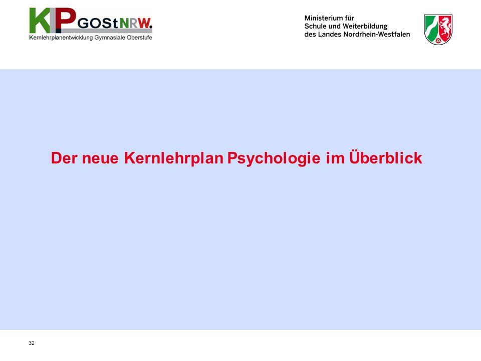 Der neue Kernlehrplan Psychologie im Überblick 32