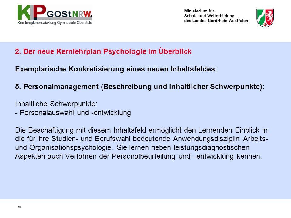 2. Der neue Kernlehrplan Psychologie im Überblick Exemplarische Konkretisierung eines neuen Inhaltsfeldes: 5. Personalmanagement (Beschreibung und inh
