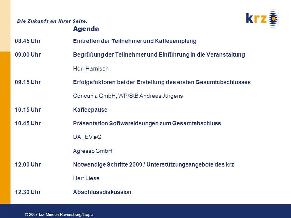 © 2007 krz Minden-Ravensberg/Lippe Positionenplan an die individuellen Bedingungen anpassen Positionenplan für den NKF-Gesamtabschluss einheitlich vorhanden Ausdrückliche Aufforderung der Anpassung im Leitfaden zum Gesamtabschluss Z.B.