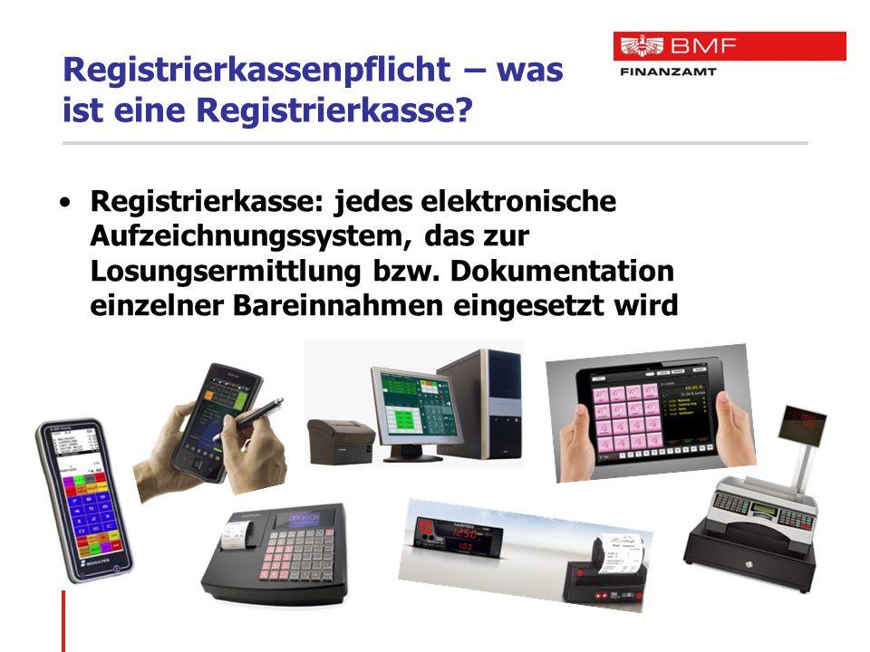 Registrierkassenpflicht – was ist eine Registrierkasse? Registrierkasse: jedes elektronische Aufzeichnungssystem, das zur Losungsermittlung bzw. Dokum