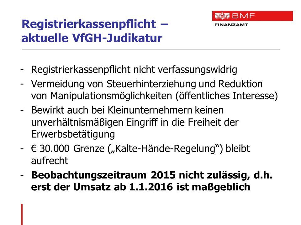 Registrierkassenpflicht – aktuelle VfGH-Judikatur -Registrierkassenpflicht nicht verfassungswidrig -Vermeidung von Steuerhinterziehung und Reduktion v