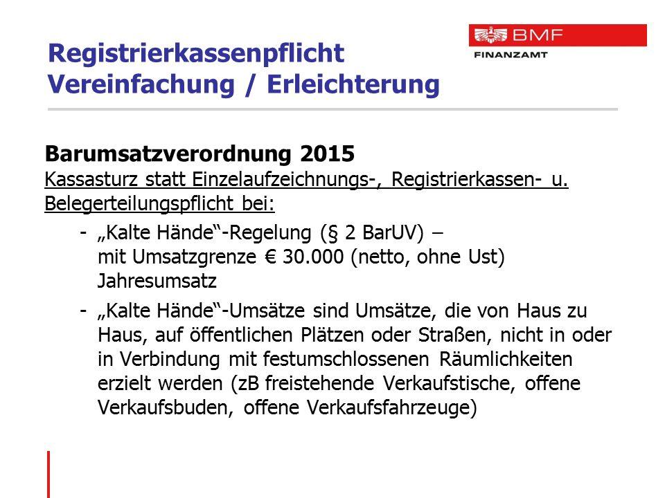 Registrierkassenpflicht Vereinfachung / Erleichterung Barumsatzverordnung 2015 Kassasturz statt Einzelaufzeichnungs-, Registrierkassen- u. Belegerteil