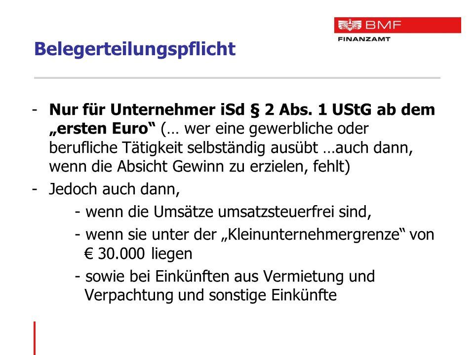 """-Nur für Unternehmer iSd § 2 Abs. 1 UStG ab dem """"ersten Euro"""" (… wer eine gewerbliche oder berufliche Tätigkeit selbständig ausübt …auch dann, wenn di"""