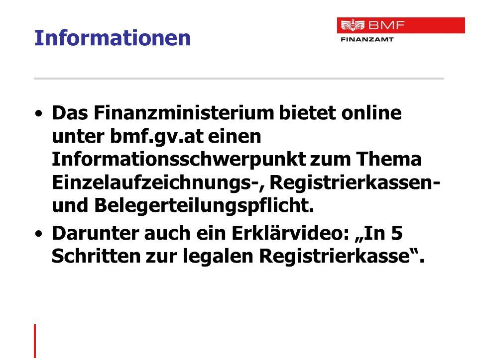 Informationen Das Finanzministerium bietet online unter bmf.gv.at einen Informationsschwerpunkt zum Thema Einzelaufzeichnungs-, Registrierkassen- und