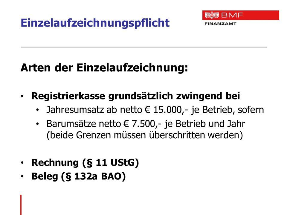 Arten der Einzelaufzeichnung: Registrierkasse grundsätzlich zwingend bei Jahresumsatz ab netto € 15.000,- je Betrieb, sofern Barumsätze netto € 7.500,