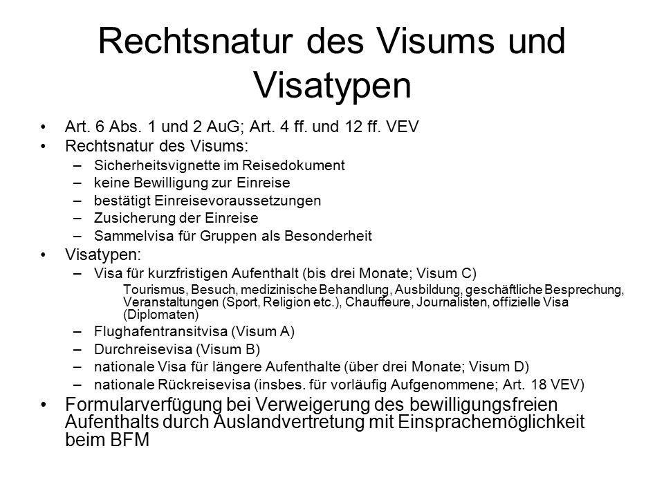Rechtsnatur des Visums und Visatypen Art. 6 Abs. 1 und 2 AuG; Art.