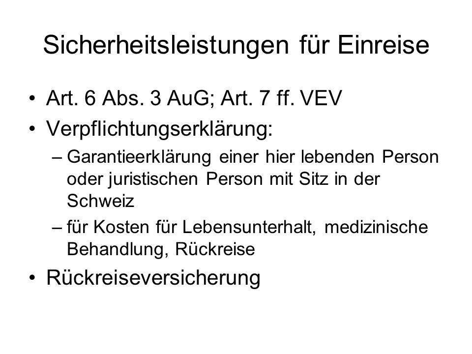 Sicherheitsleistungen für Einreise Art. 6 Abs. 3 AuG; Art.