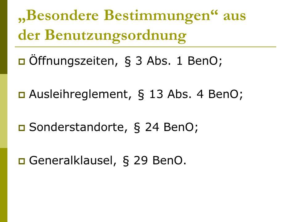 """""""Besondere Bestimmungen aus der Benutzungsordnung  Öffnungszeiten, § 3 Abs."""