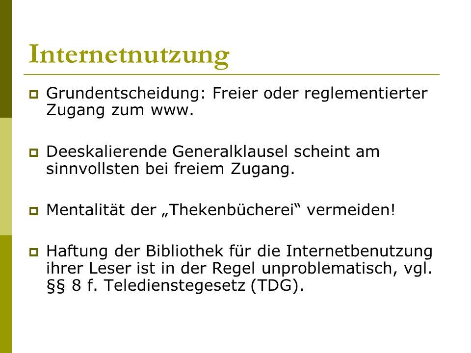 Internetnutzung  Grundentscheidung: Freier oder reglementierter Zugang zum www.