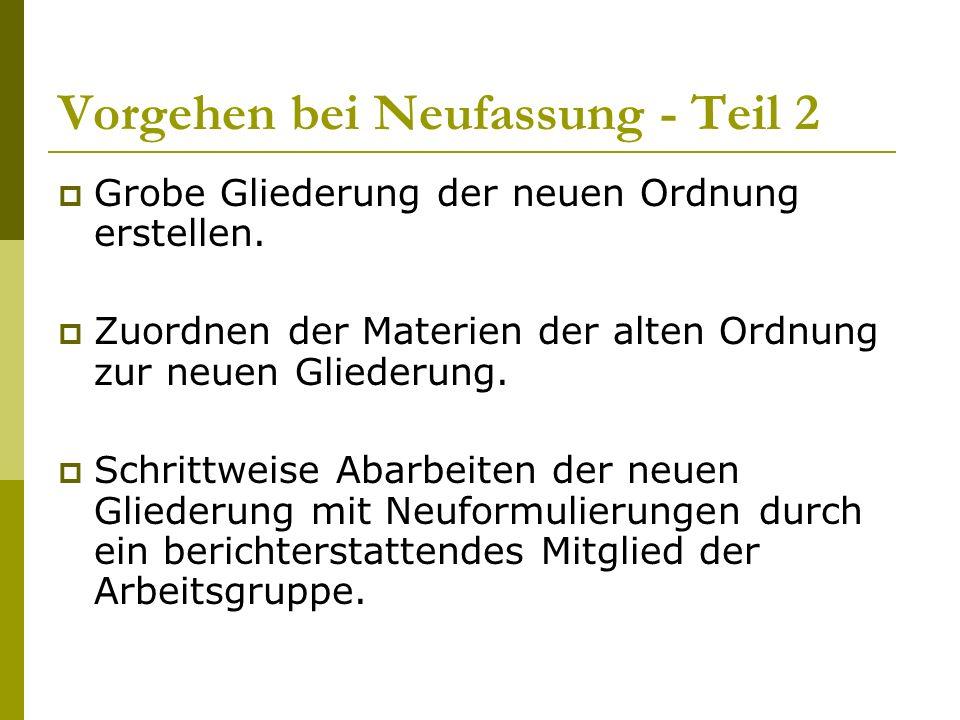 Vorgehen bei Neufassung - Teil 2  Grobe Gliederung der neuen Ordnung erstellen.