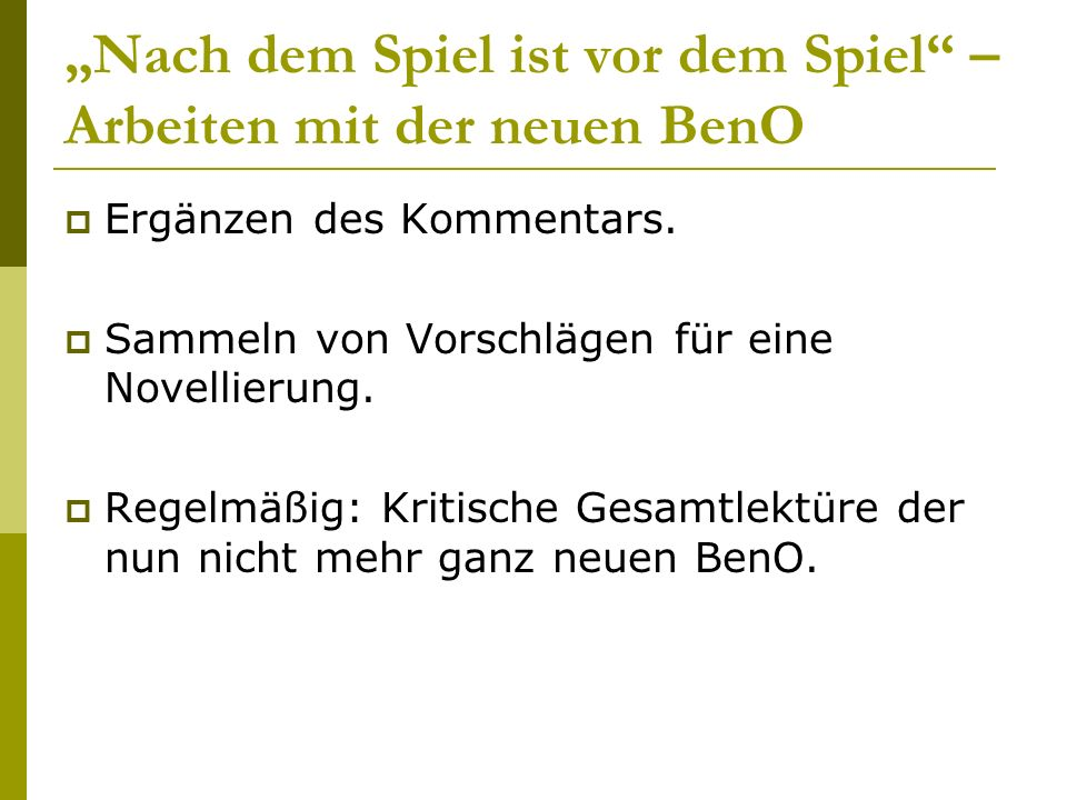 """""""Nach dem Spiel ist vor dem Spiel – Arbeiten mit der neuen BenO  Ergänzen des Kommentars."""