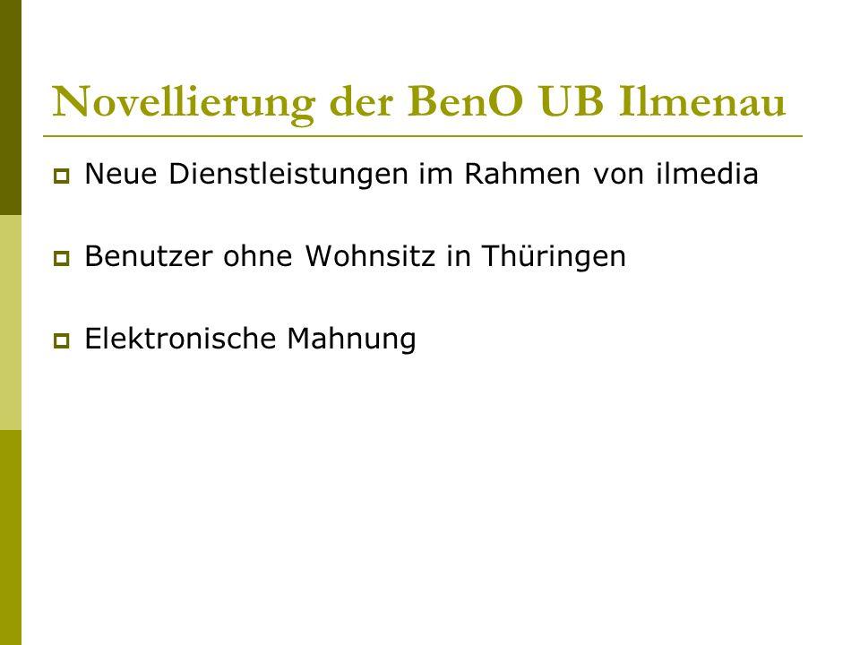 Novellierung der BenO UB Ilmenau  Neue Dienstleistungen im Rahmen von ilmedia  Benutzer ohne Wohnsitz in Thüringen  Elektronische Mahnung