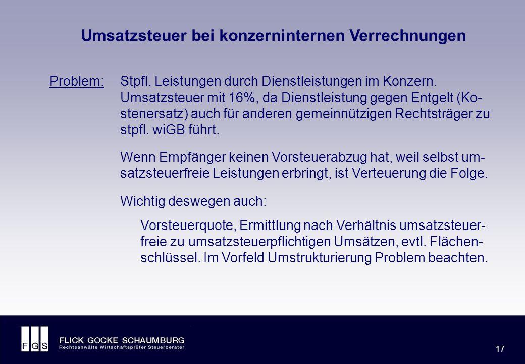 FLICK GOCKE SCHAUMBURG 17 Umsatzsteuer bei konzerninternen Verrechnungen Problem:Stpfl.