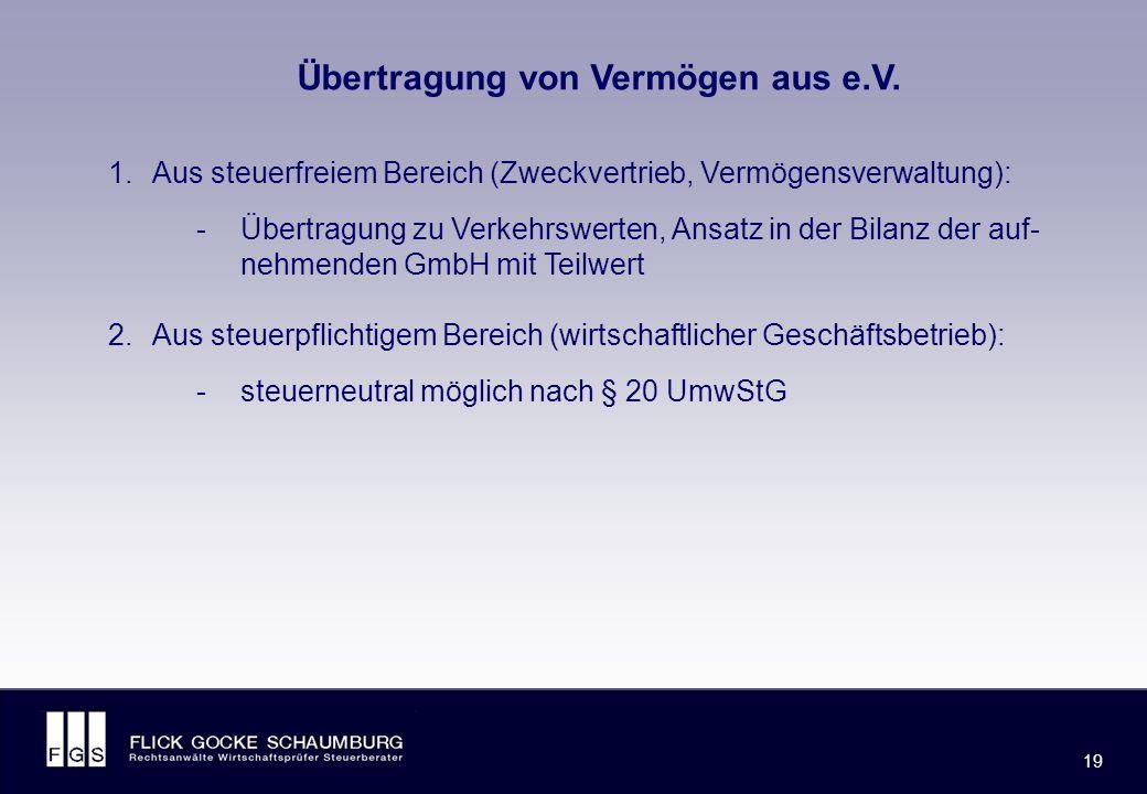 FLICK GOCKE SCHAUMBURG 19 Übertragung von Vermögen aus e.V.