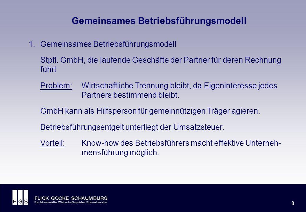 FLICK GOCKE SCHAUMBURG 8 8 Gemeinsames Betriebsführungsmodell 1.Gemeinsames Betriebsführungsmodell Stpfl.