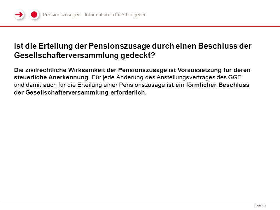 Ist die Erteilung der Pensionszusage durch einen Beschluss der Gesellschafterversammlung gedeckt? Seite 19 Die zivilrechtliche Wirksamkeit der Pension