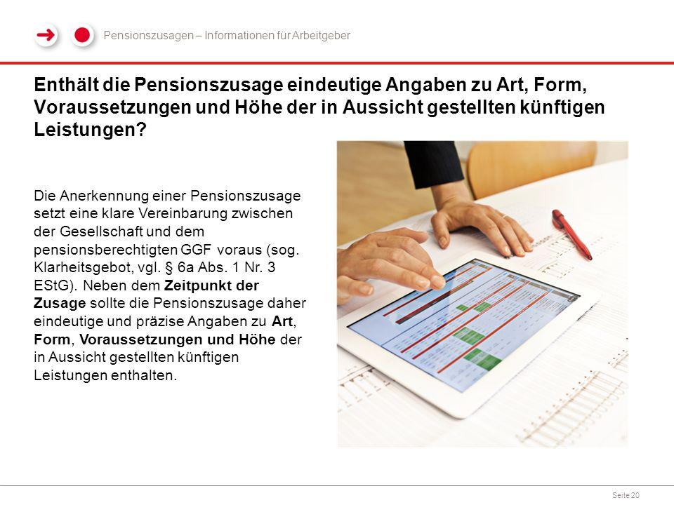 Enthält die Pensionszusage eindeutige Angaben zu Art, Form, Voraussetzungen und Höhe der in Aussicht gestellten künftigen Leistungen? Seite 20 Die Ane