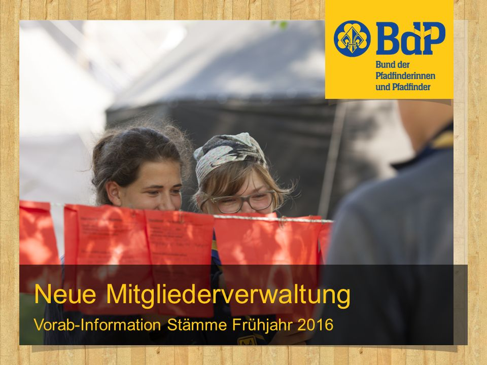 Neue Mitgliederverwaltung Vorab-Information Stämme Frühjahr 2016