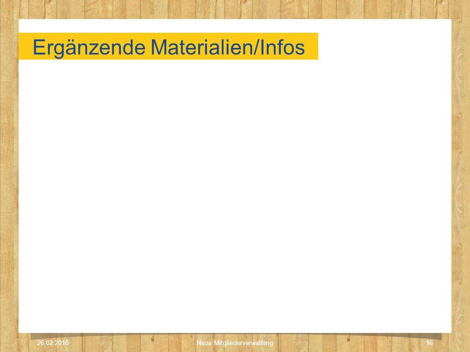 Ergänzende Materialien/Infos 26.02.2016Neue Mitgliederverwaltung16