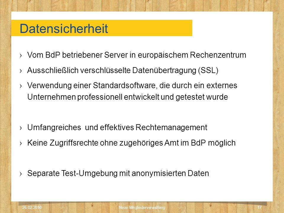 Datensicherheit ›Vom BdP betriebener Server in europäischem Rechenzentrum ›Ausschließlich verschlüsselte Datenübertragung (SSL) ›Verwendung einer Stan