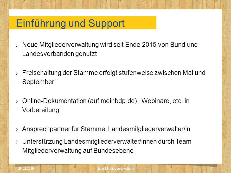 Einführung und Support ›Neue Mitgliederverwaltung wird seit Ende 2015 von Bund und Landesverbänden genutzt ›Freischaltung der Stämme erfolgt stufenweise zwischen Mai und September ›Online-Dokumentation (auf meinbdp.de), Webinare, etc.